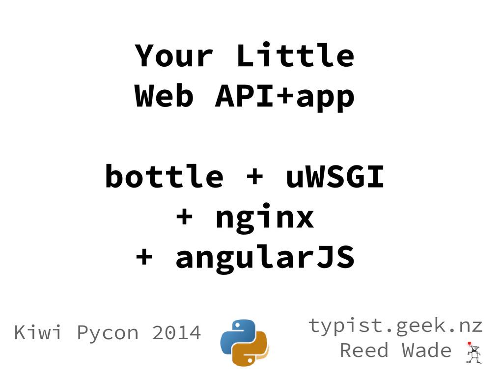 Your Little Web API+app bottle + uWSGI + nginx ...