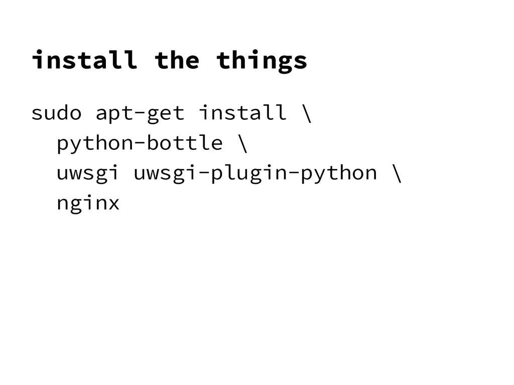 install the things sudo apt-get install \ pytho...