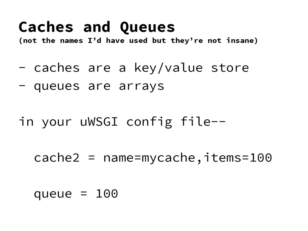 Caches and Queues (not the names I'd have used ...