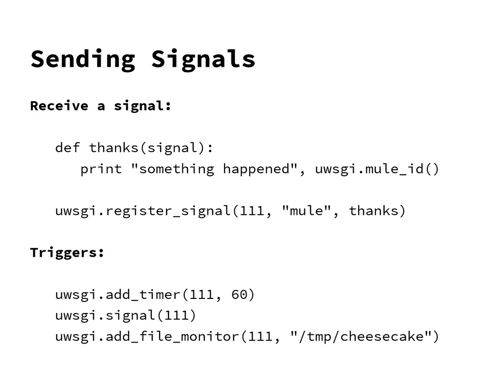 Sending Signals Receive a signal: def thanks(si...