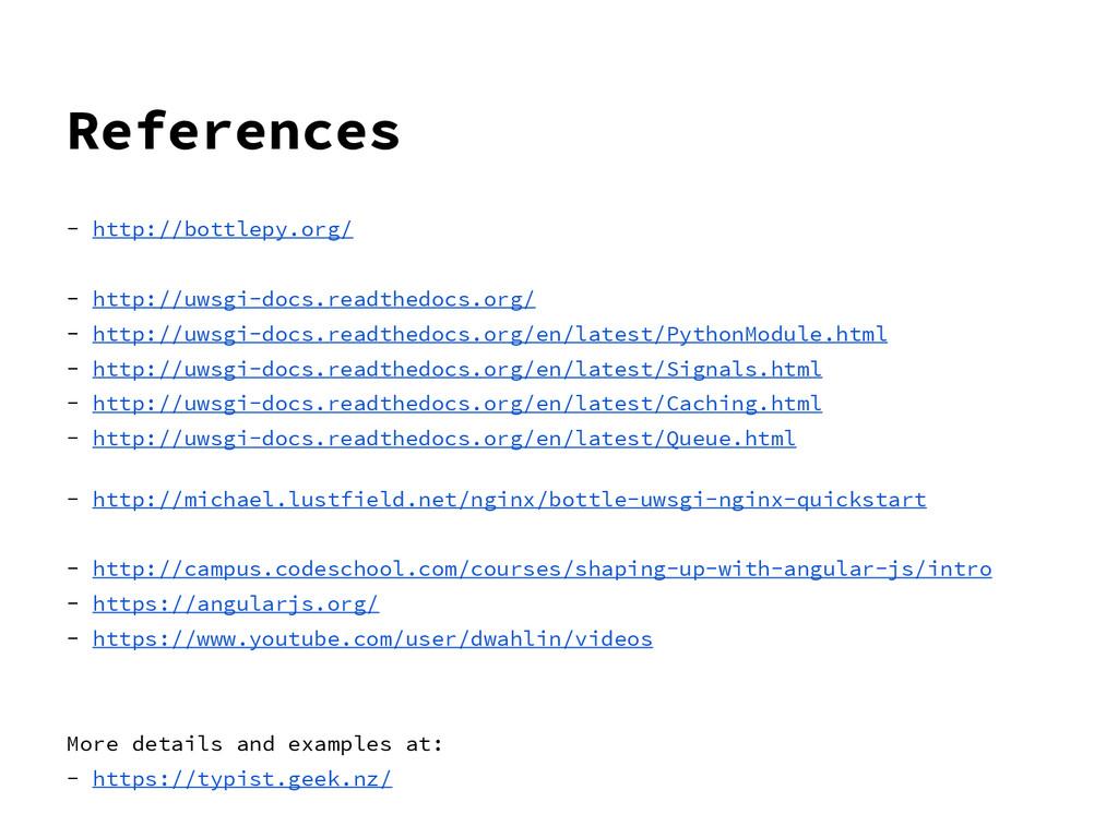 References - http://bottlepy.org/ - http://uwsg...