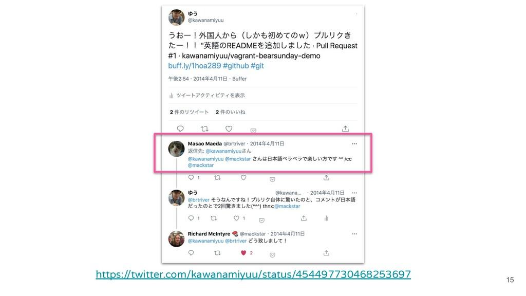 15 https://twitter.com/kawanamiyuu/status/45449...