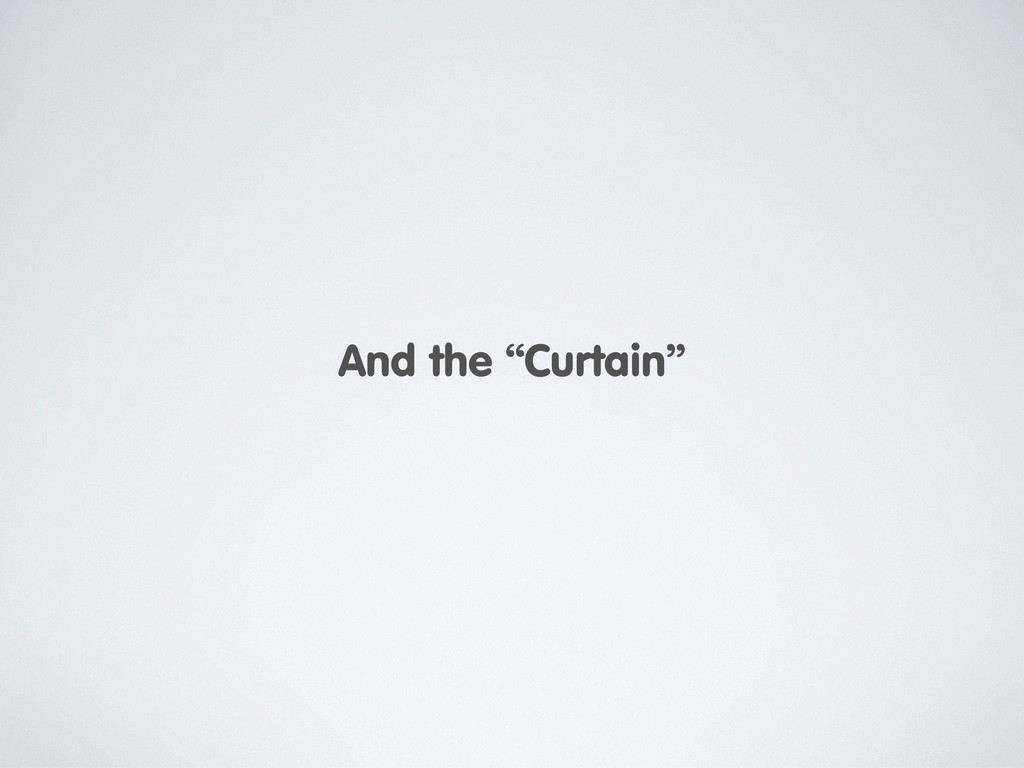 """And the """"Curtain"""""""