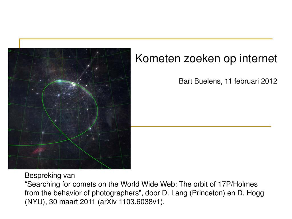 Kometen zoeken op internet Bart Buelens, 11 feb...