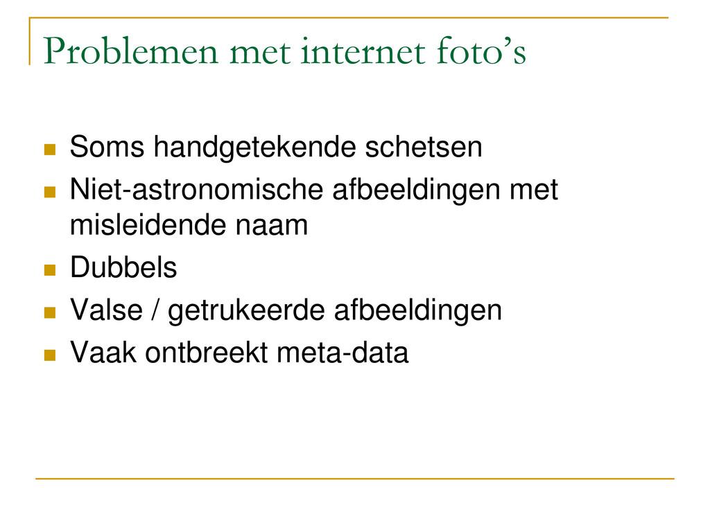 Problemen met internet foto's  Soms handgeteke...