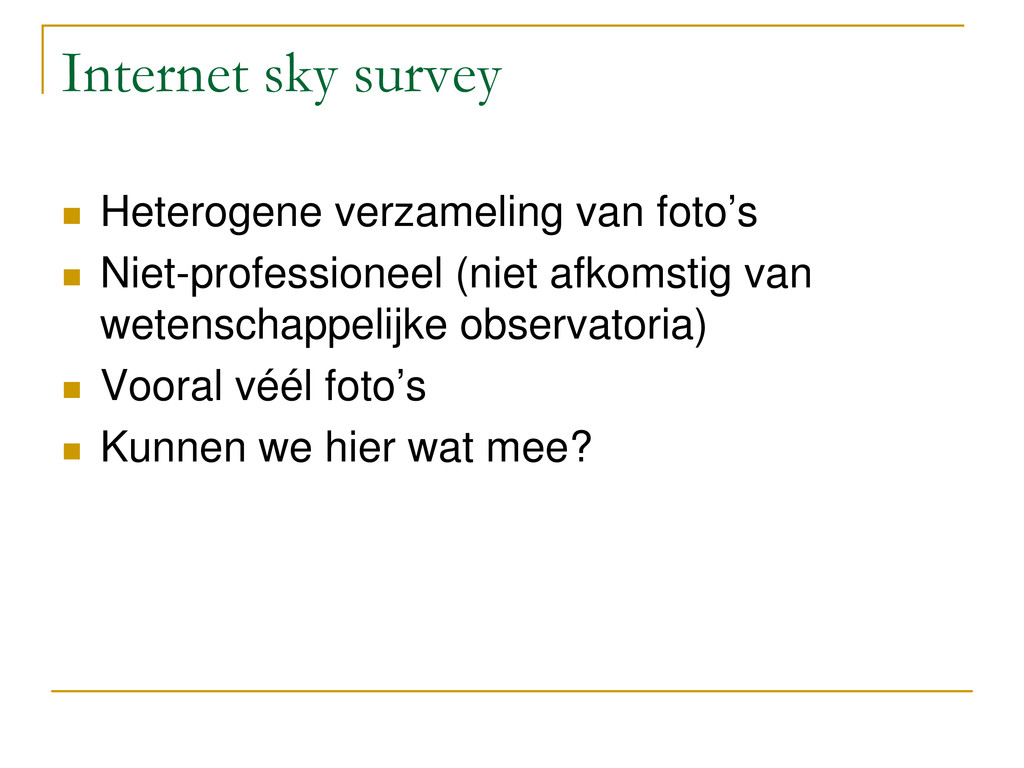 Internet sky survey  Heterogene verzameling va...