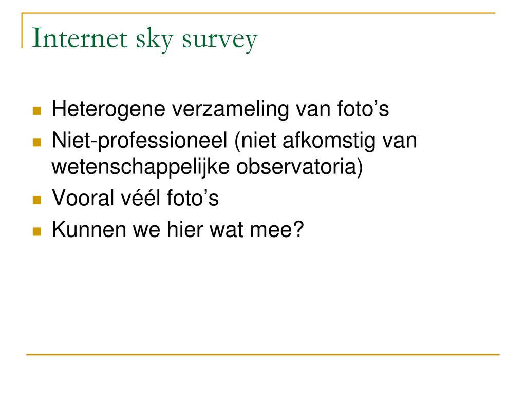 Internet sky survey  Heterogene verzameling va...