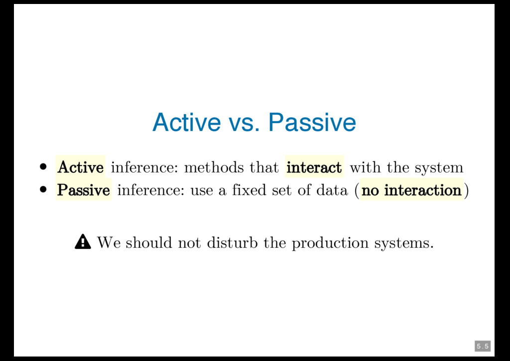 5 . 5 Active vs. Passive Active inference: meth...