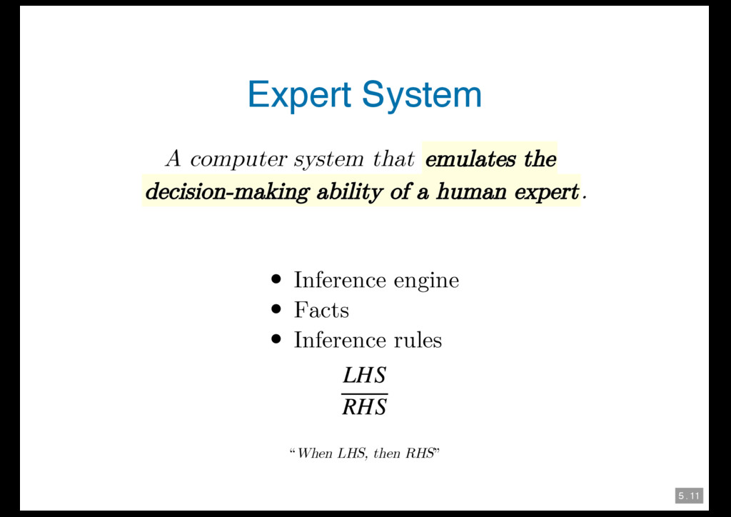 5 . 11 Expert System A computer system that emu...