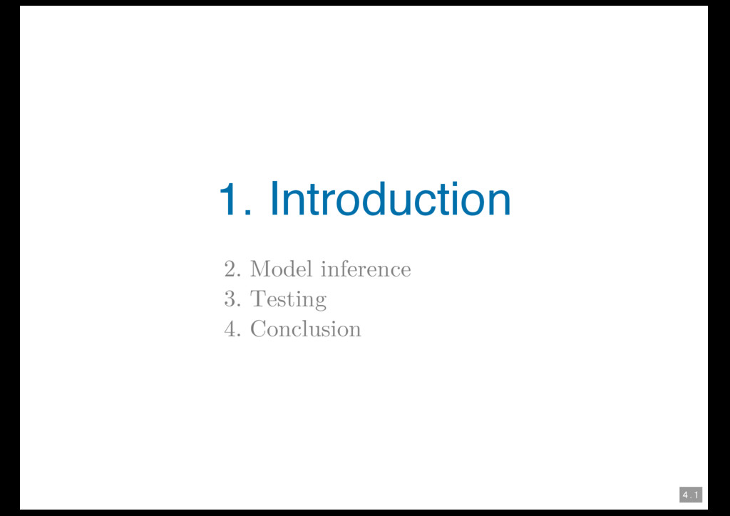 4 . 1 1. Introduction 2. Model inference 3. Tes...
