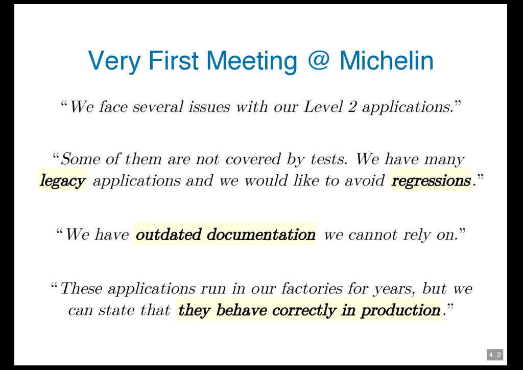 "4 . 2 Very First Meeting @ Michelin ""We face se..."
