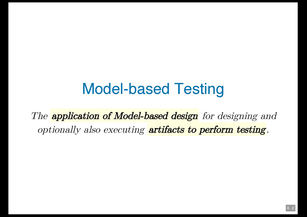 6 . 2 Model-based Testing The application of Mo...