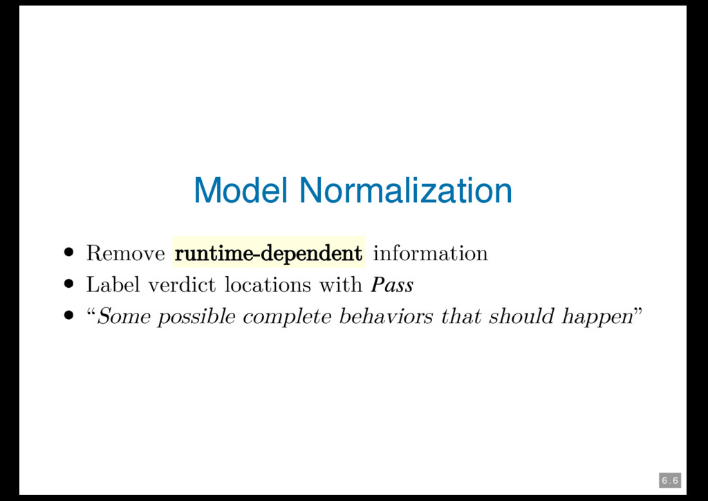 6 . 6 Model Normalization Remove runtime-depend...
