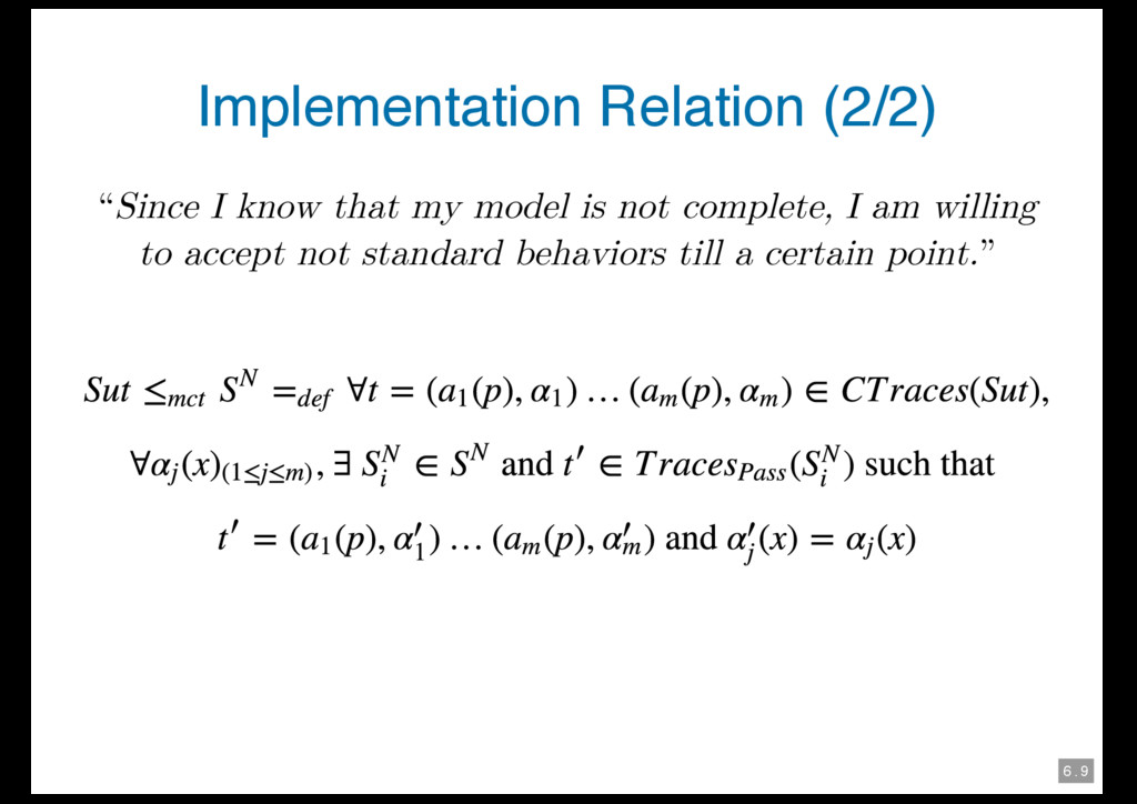 "6 . 9 Implementation Relation (2/2) ""Since I kn..."