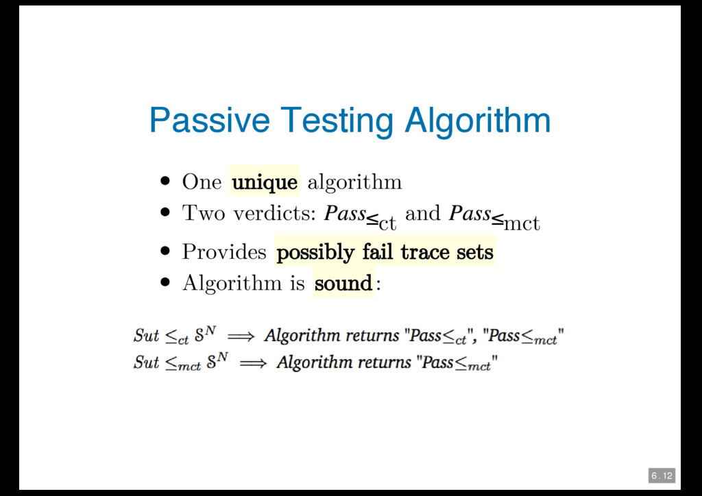 6 . 12 Passive Testing Algorithm One unique alg...