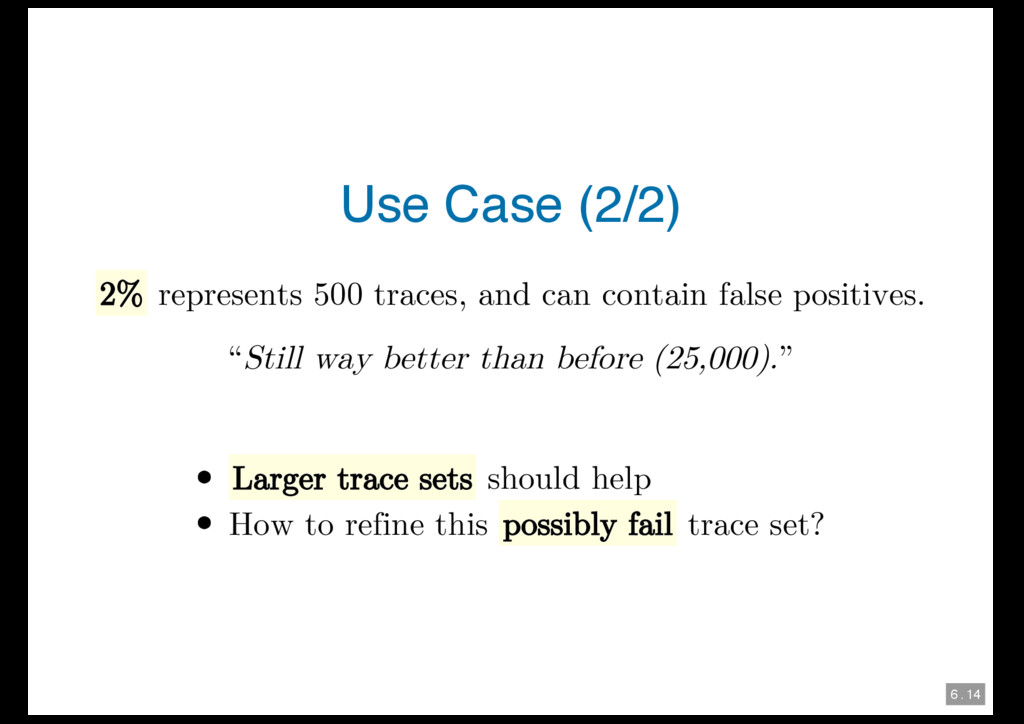 6 . 14 Use Case (2/2) 2% represents 500 traces,...