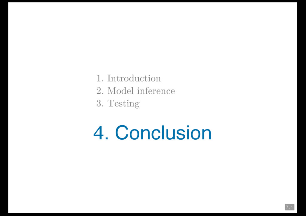 7 . 1 1. Introduction 2. Model inference 3. Tes...