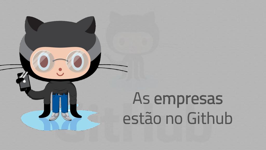 As empresas estão no Github