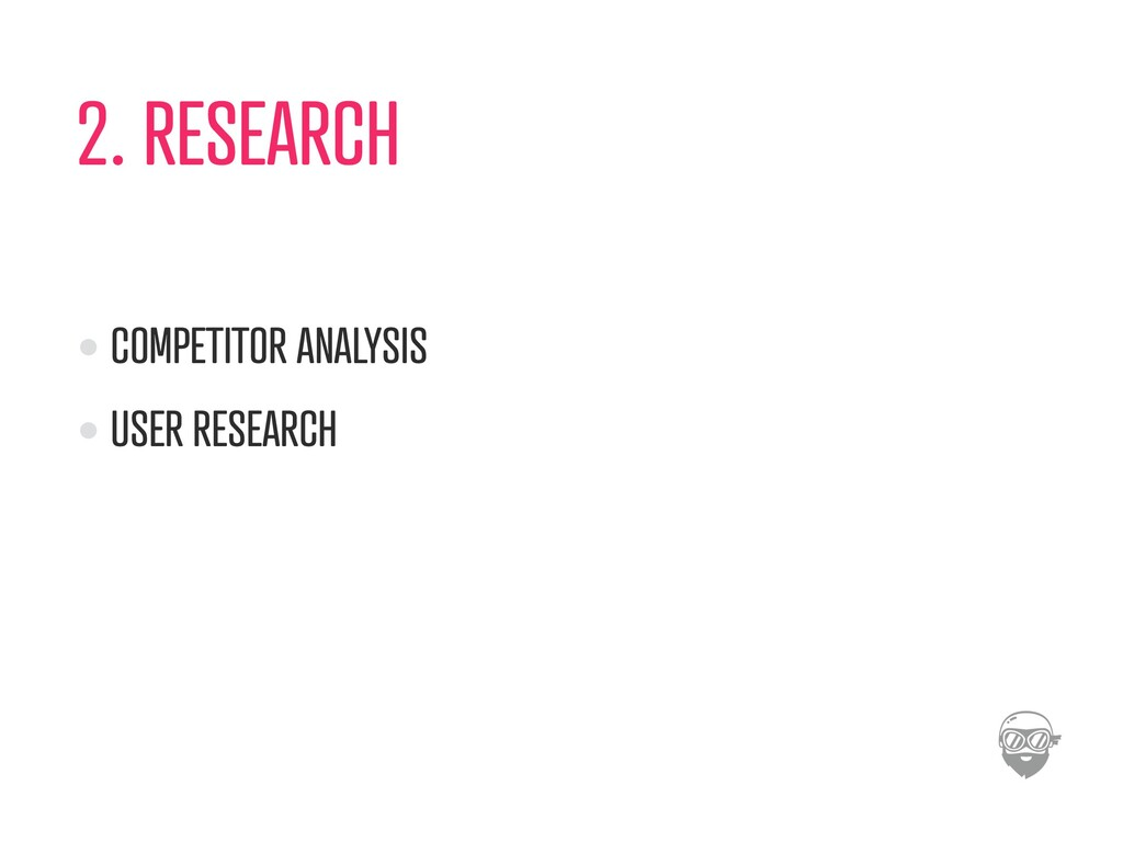 2. RESEARCH COMPETITOR ANALYSIS USER RESEARCH