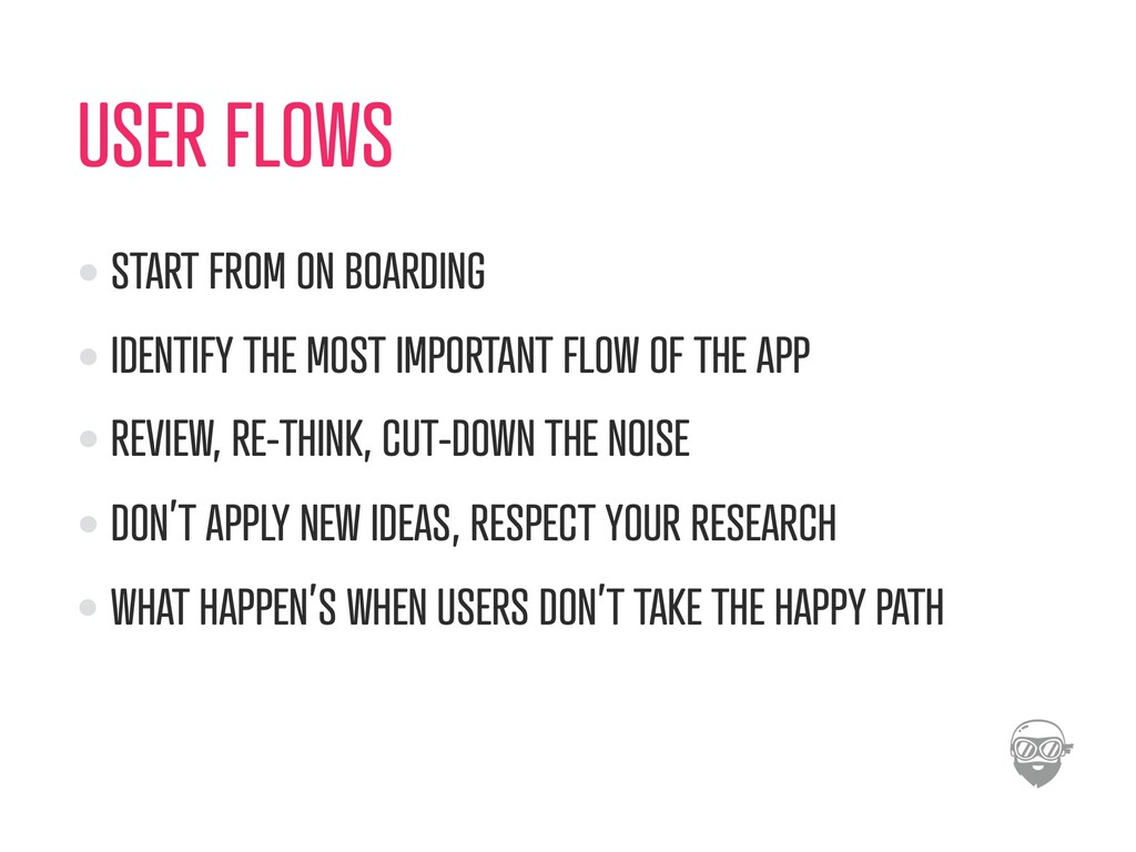 USER FLOWS START FROM ON BOARDING IDENTIFY THE ...