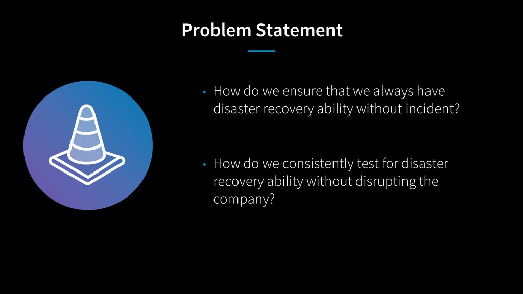 Problem Statement • How do we ensure that we al...