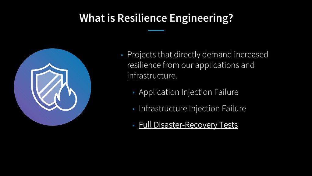 What is Resilience Engineering? • Projects that...