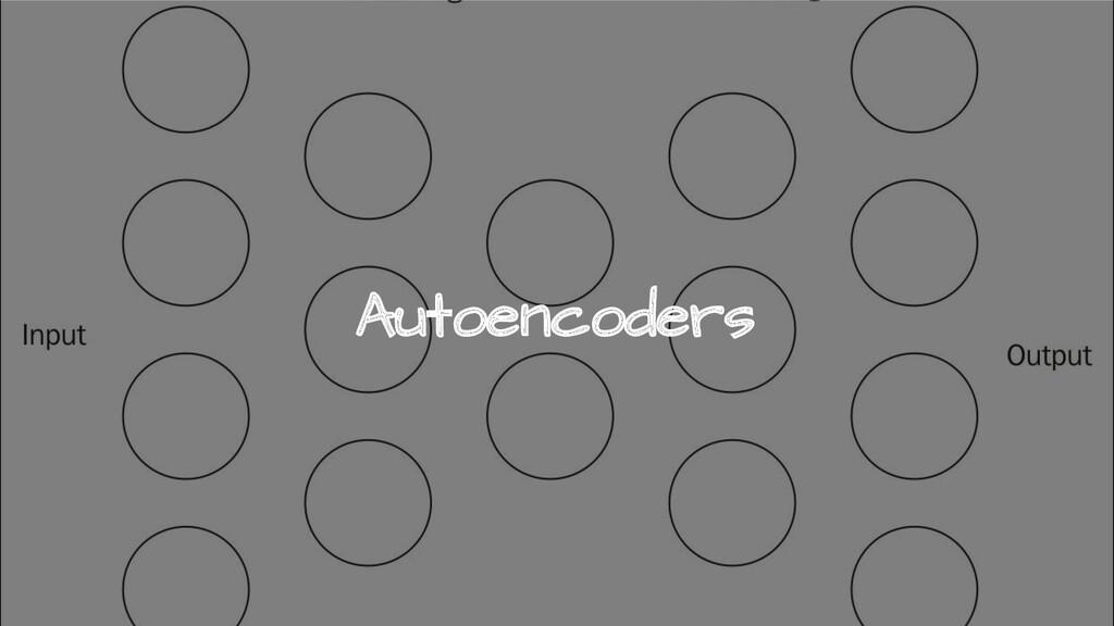 Autoencoders