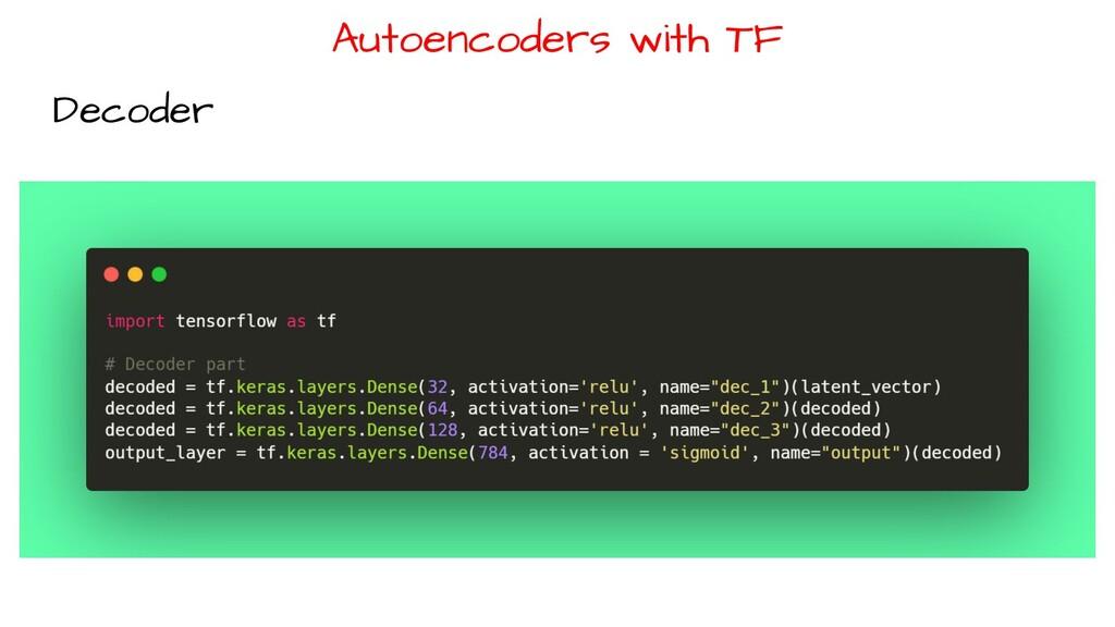 Autoencoders with TF Decoder
