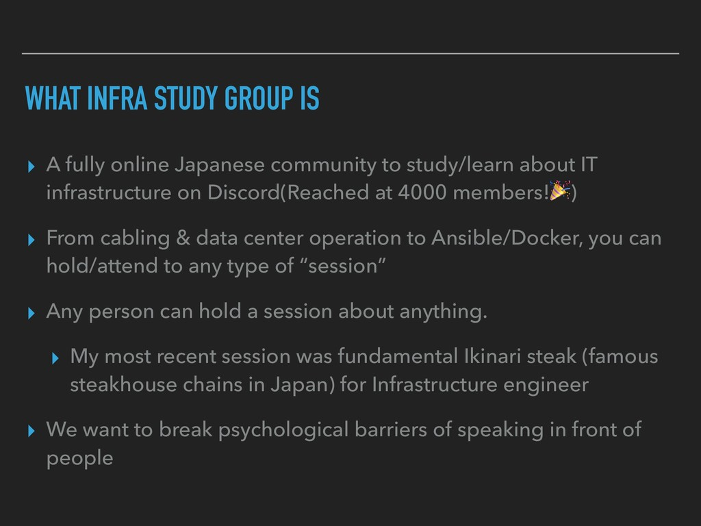 WHAT INFRA STUDY GROUP IS ▸ A fully online Japa...