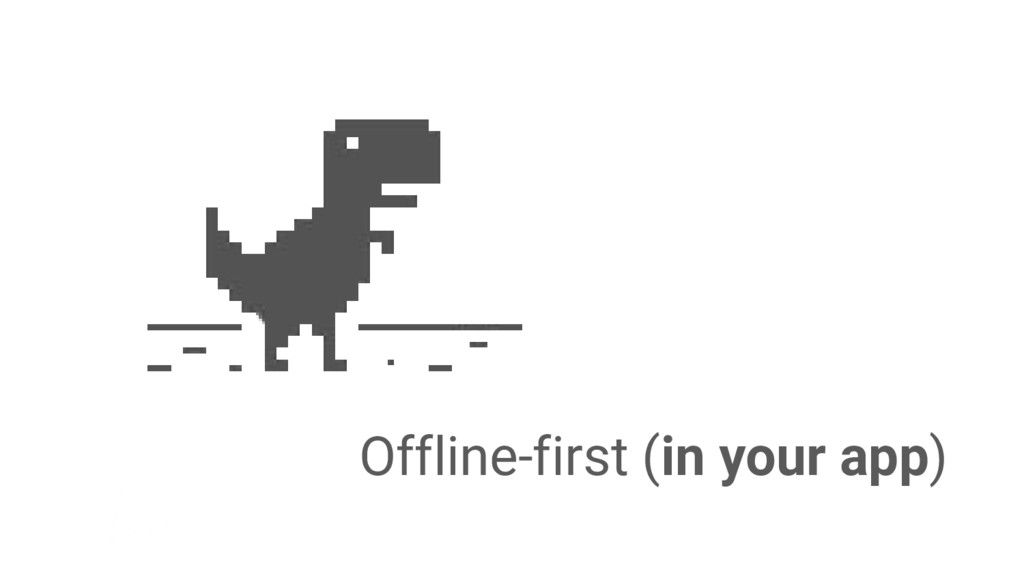 Offline-first (in your app)