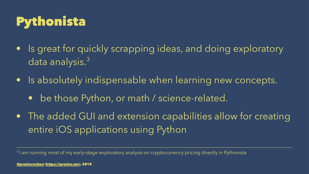 Pythonista • Is great for quickly scrapping ide...