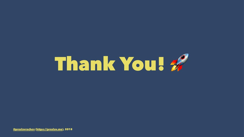 Thank You! @preslavrachev (https://preslav.me),...