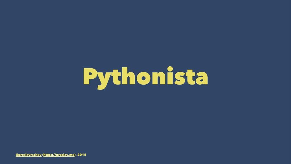 Pythonista @preslavrachev (https://preslav.me),...