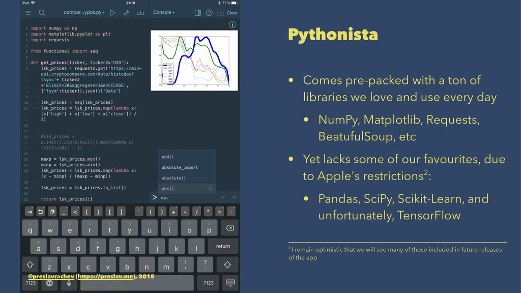 Pythonista • Comes pre-packed with a ton of lib...