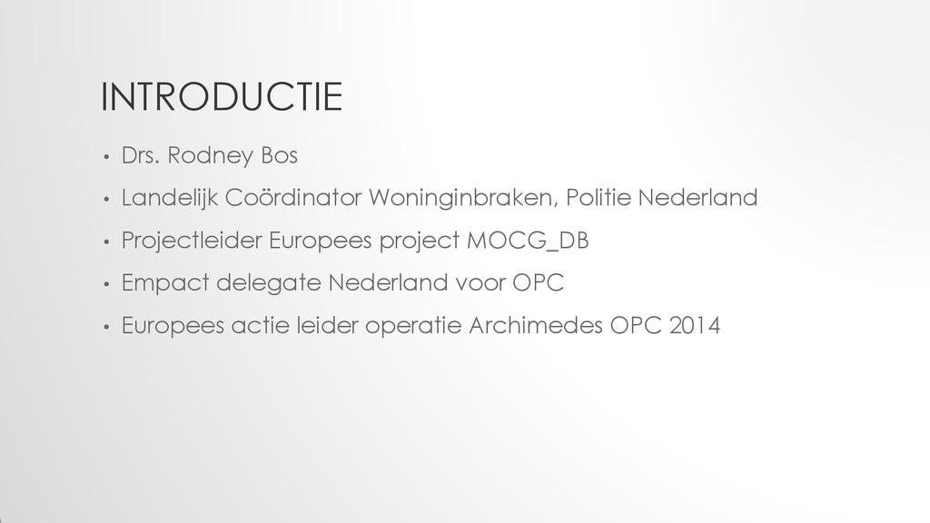 INTRODUCTIE • Drs. Rodney Bos • Landelijk Coörd...