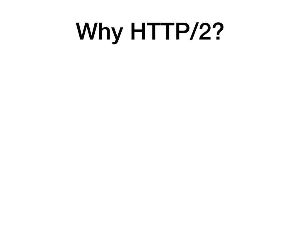 Why HTTP/2?