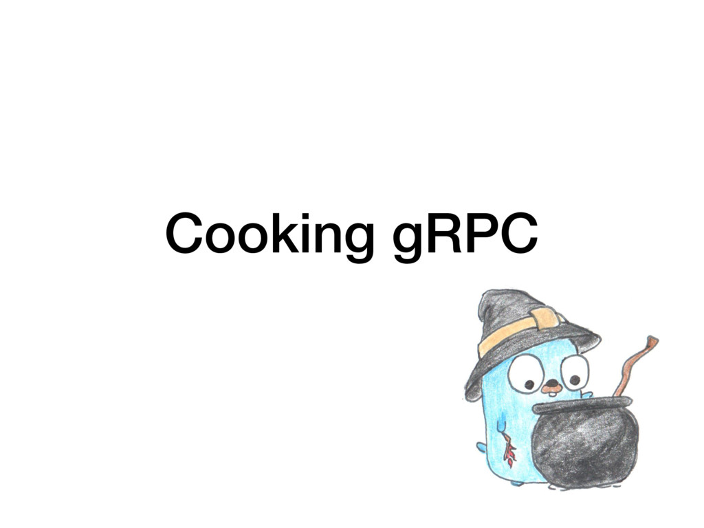 Cooking gRPC