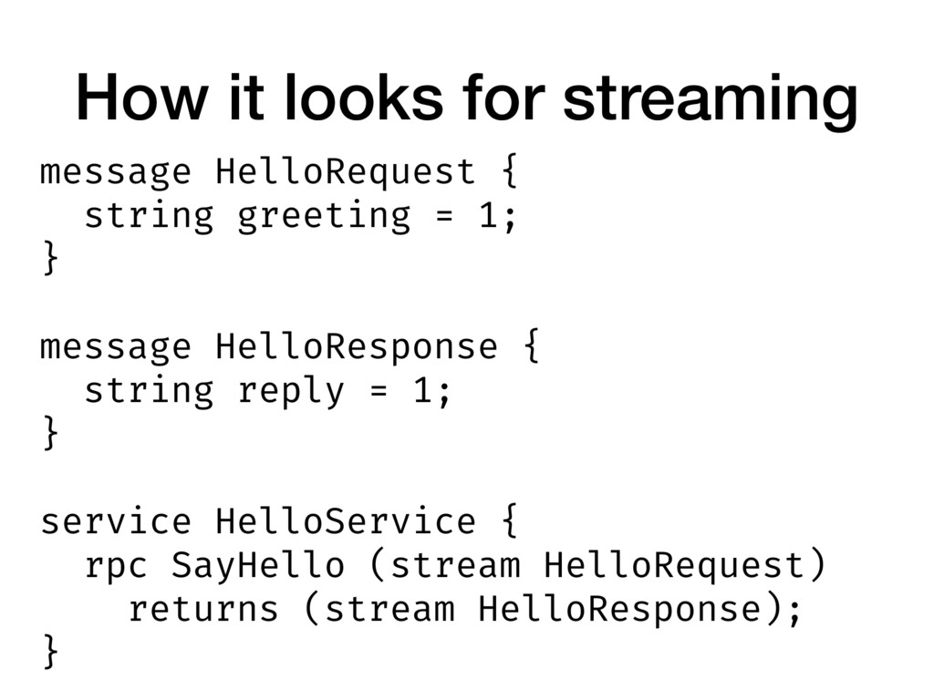 How it looks for streaming message HelloRequest...