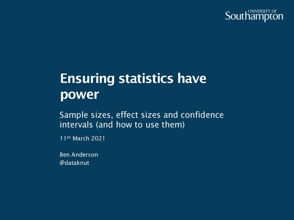 Ensuring statistics have power 11th March 2021 ...