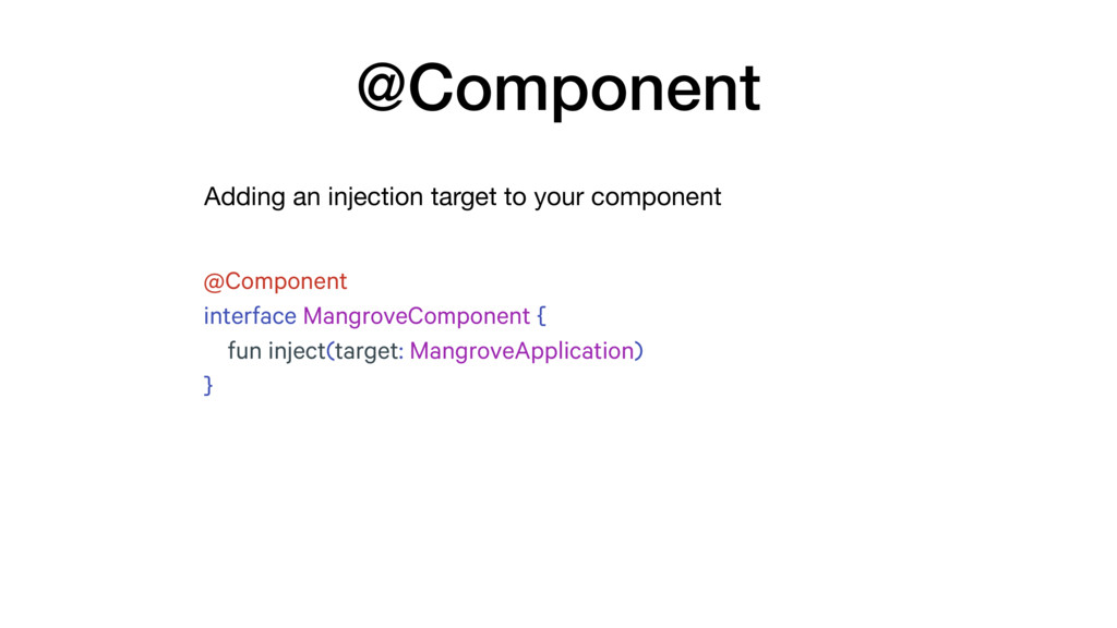 Adding an injection target to your component @C...
