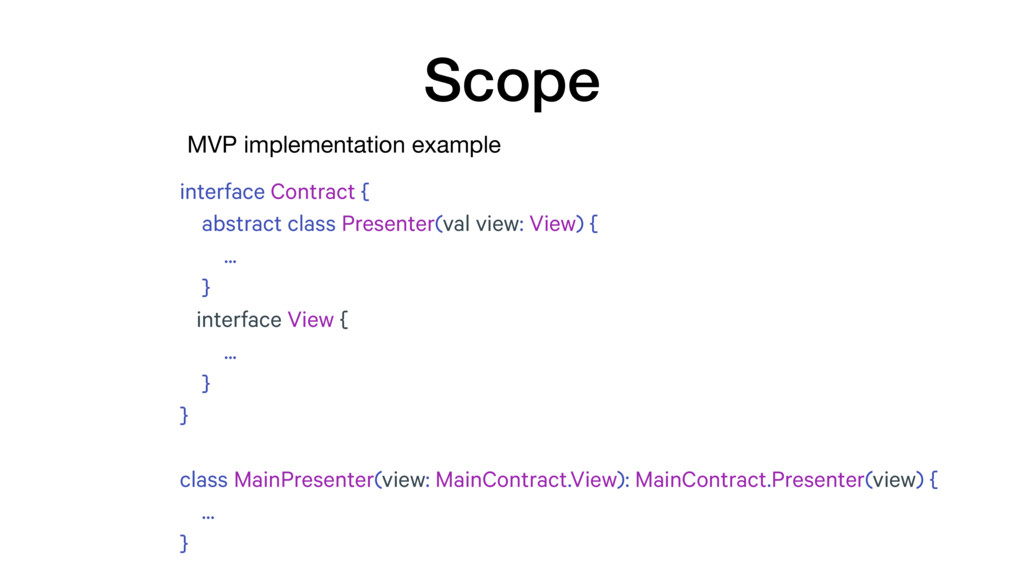 MVP implementation example Scope interface Cont...