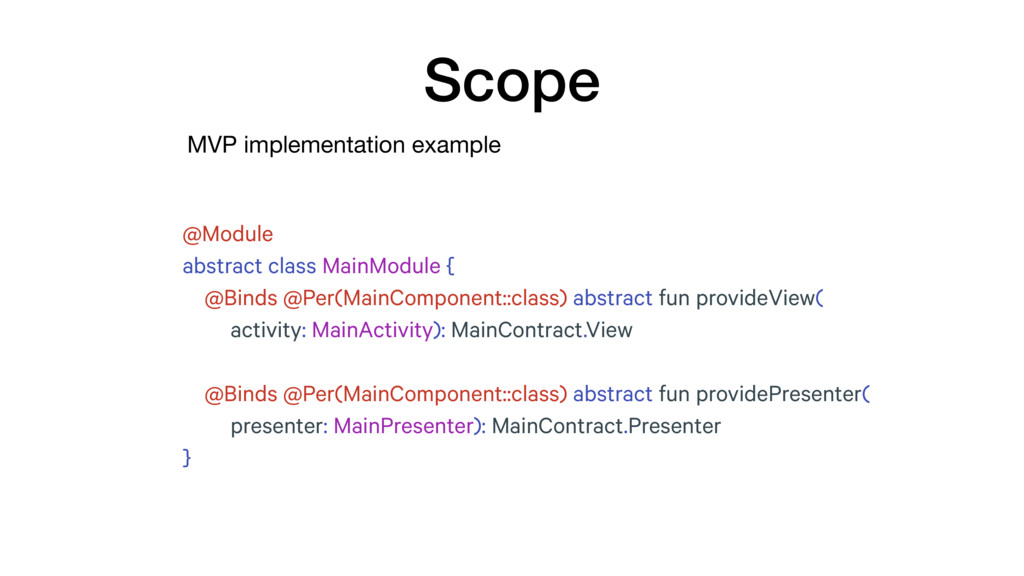 MVP implementation example Scope @Module abstra...