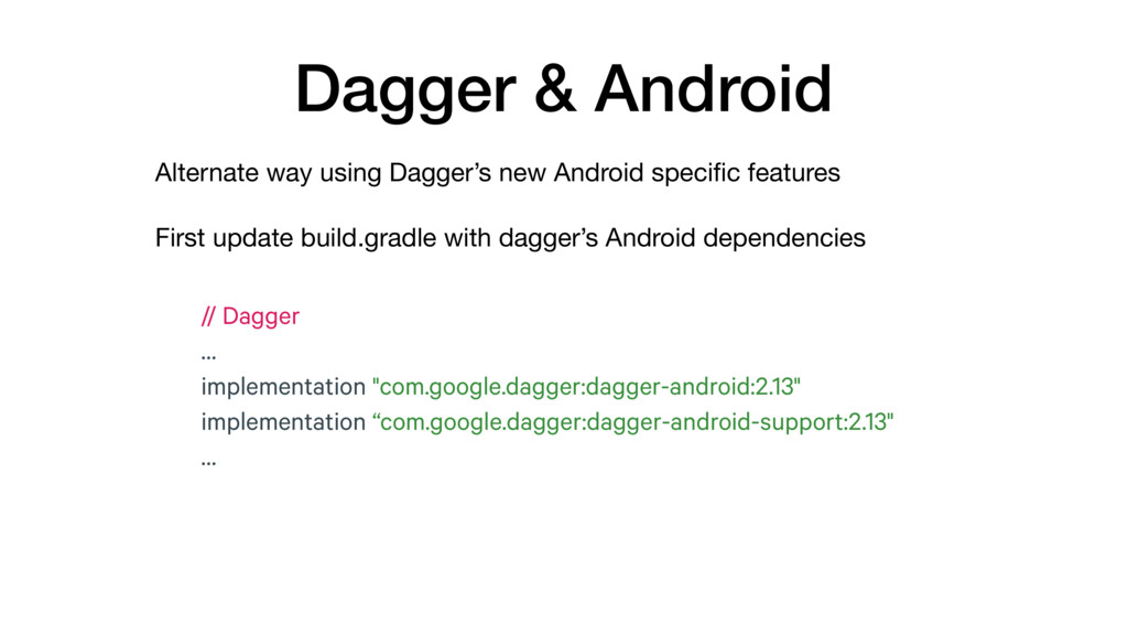 "Dagger & Android // Dagger … implementation ""co..."