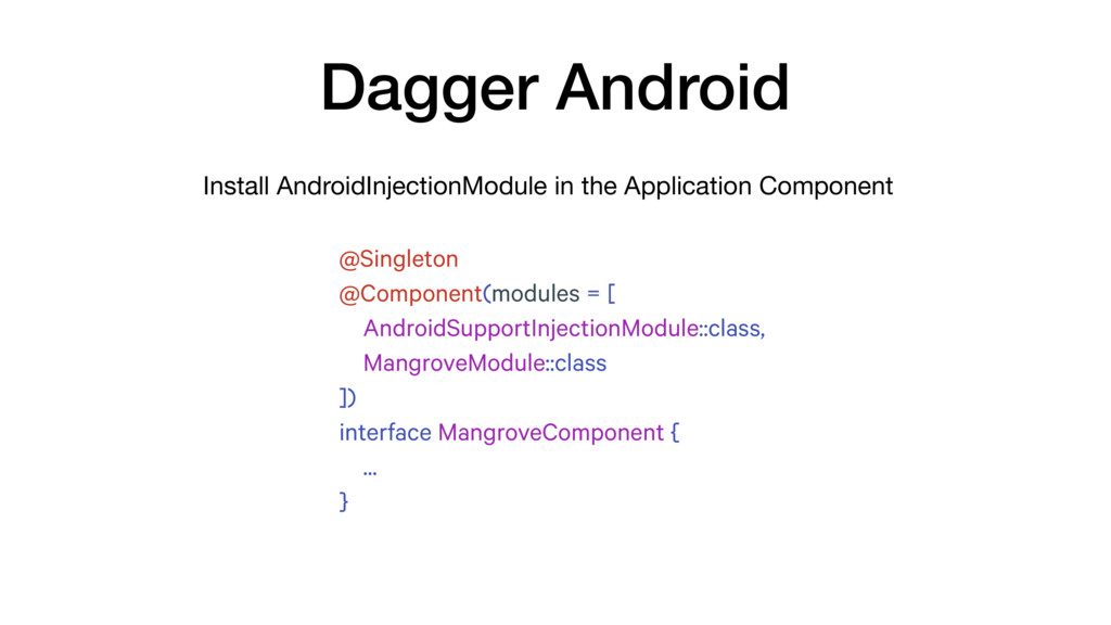 Install AndroidInjectionModule in the Applicati...