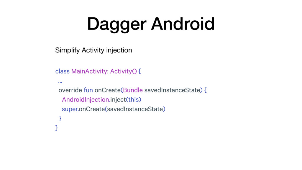 Simplify Activity injection Dagger Android clas...