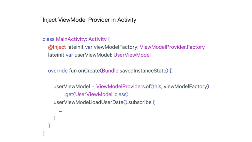 Inject ViewModel Provider in Activity class Mai...