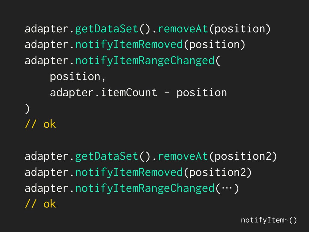 adapter.getDataSet().removeAt(position) adapter...