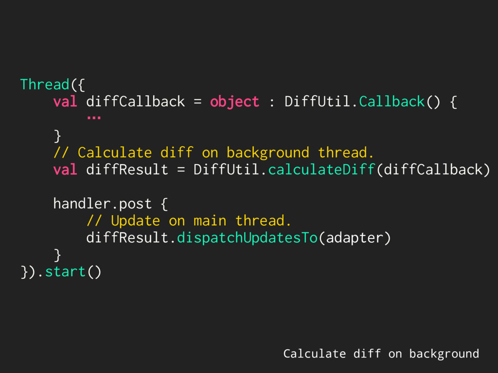 Calculate diff on background Thread({ val diffC...