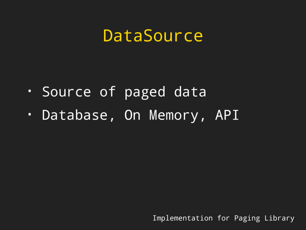 DataSource Implementation for Paging Library • ...