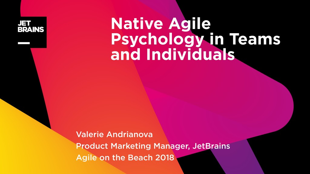 Native Agile Psychology in Teams and Individual...